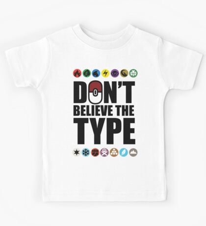 Don't Believe the Type Kids Tee