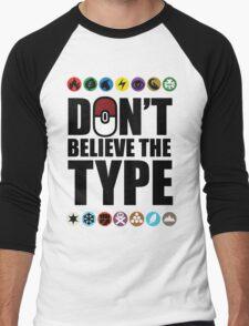 Don't Believe the Type Men's Baseball ¾ T-Shirt