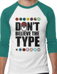 Don't Believe the Type Men's Baseball ¾ T-Shirt
