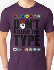 Don't Believe the Type T-Shirt