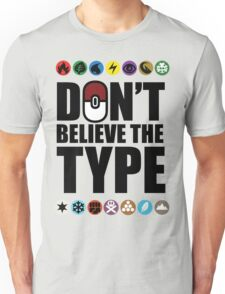 Don't Believe the Type Unisex T-Shirt