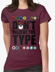 Don't Believe the Type Womens Fitted T-Shirt