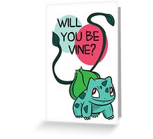 Will You Be Vine? Greeting Card