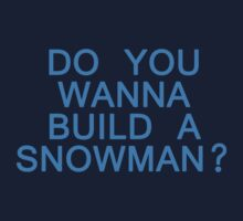 Do You Wanna Build a Snowman? by Katieandhercat