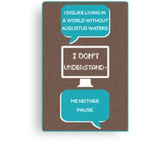 tfios - a world without Augustus Water (brown) Canvas Print