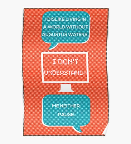 tfios - a world without Augustus Water (coral) Poster