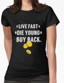 Live Fast, Die Young, Buy Back (White) Womens Fitted T-Shirt