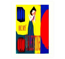 BE MY VALENTINE 2 Art Print