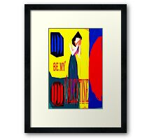 BE MY VALENTINE 2 Framed Print