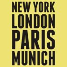 New York, London, Paris, Munich - [Black] by destinysagent