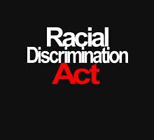 Racial Discrimination - ACT Unisex T-Shirt