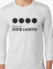 There are FOUR LIGHTS! (Black Ink) Long Sleeve T-Shirt