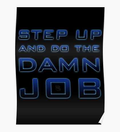 Step Up and Do The Damn Job Poster