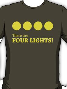There are FOUR LIGHTS! (Yellow Ink) T-Shirt