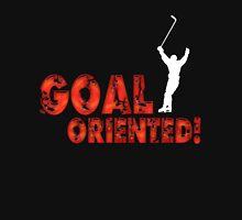 Goal Oriented Unisex T-Shirt