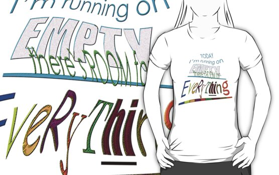 Running on EMPTY... by TeaseTees