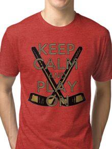Keep Calm and Play On - Ice Hockey Tri-blend T-Shirt