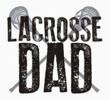 Lacrosse Dad by shakeoutfitters