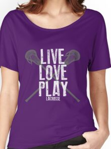 Live, Love, Play - Lacrosse Women's Relaxed Fit T-Shirt