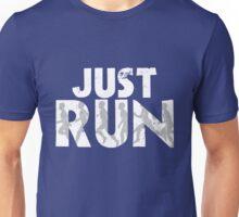 Just Run Unisex T-Shirt