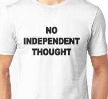 THEY LIVE - NO INDEPENDENT THOUGHT Unisex T-Shirt