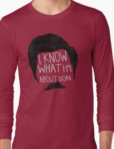I know what im about son Long Sleeve T-Shirt