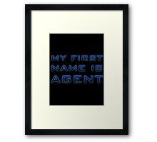 My First Name is Agent Framed Print