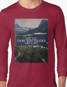 Not All Those Who Wander Long Sleeve T-Shirt