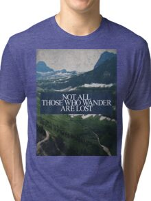 Not All Those Who Wander Tri-blend T-Shirt