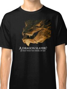 A dragon slayer? Classic T-Shirt