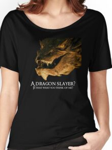 A dragon slayer? Women's Relaxed Fit T-Shirt