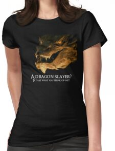 A dragon slayer? Womens Fitted T-Shirt