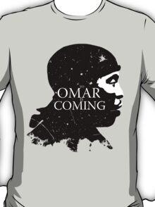 omar comin yo! T-Shirt
