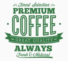 Finest Selection Premium Coffee - Great Quality - Always Fresh And Natural by BrightDesign