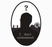 I Don't Understand -John Watson One Piece - Short Sleeve
