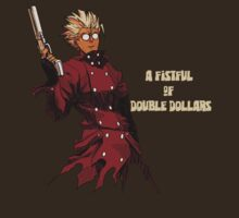 Fistful of Double Dollars by coinbox tees