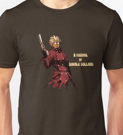 Fistful of Double Dollars Unisex T-Shirt