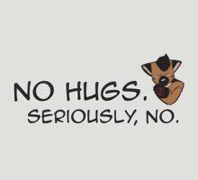 No Hugs, Seriously! (GShep) by GSKitty