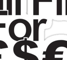will flip for cash Sticker