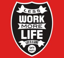 Less work more life Kids Clothes
