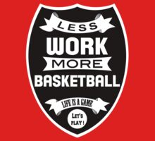 Less work more Basketball Kids Clothes
