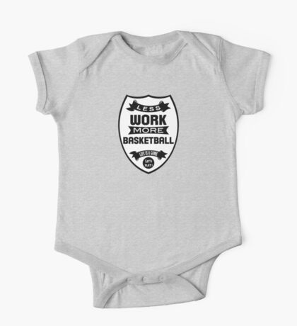 Less work more Basketball One Piece - Short Sleeve
