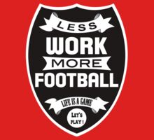 Less work more Football Kids Clothes