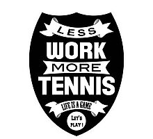 Less work more Tennis Photographic Print