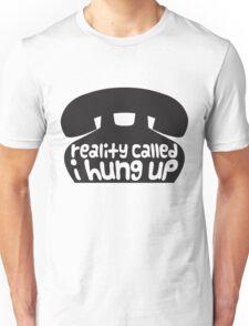 reality called Unisex T-Shirt