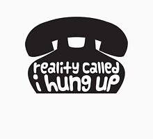 reality called Unisex T-Shirt