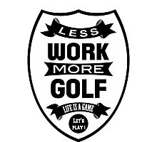 Less work more Golf Photographic Print
