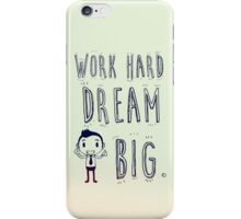 Work Hard Dream Big! iPhone Case/Skin