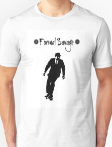 Formal Savage Unisex T-Shirt