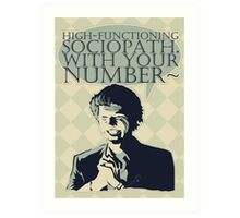 High-Functioning Sociopath. Art Print